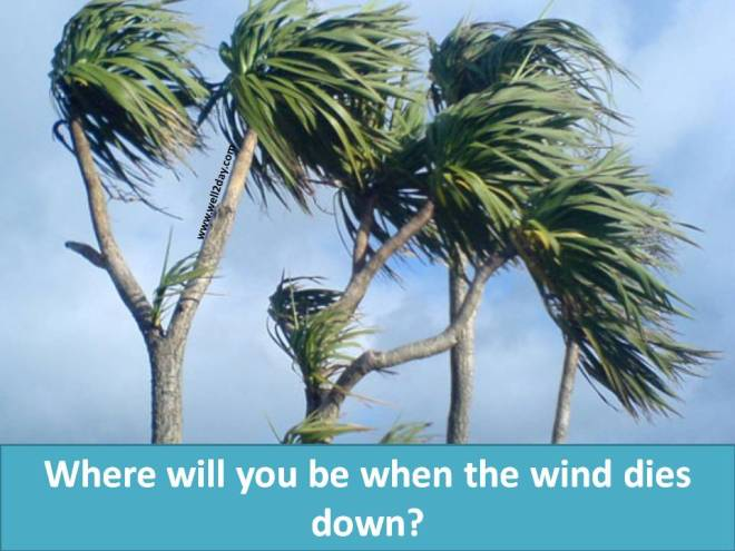 When the wind dies down