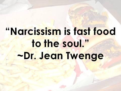 Narcissism fast food