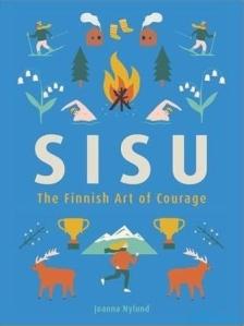 Sisu The Finnish Art of Courage