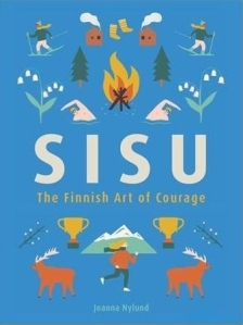 Sisu The Finnish Art of Courage